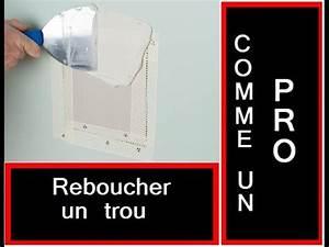 Reboucher Trou Mur Placo : reboucher un trou dans un mur youtube ~ Melissatoandfro.com Idées de Décoration