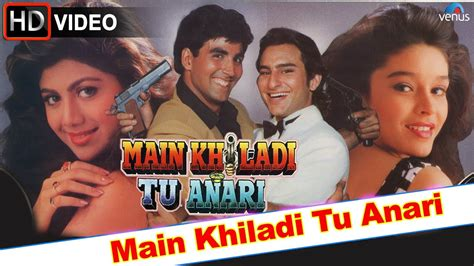 main khiladi tu anari hd full video song akshay kumar