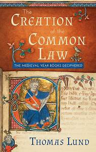 The Creation Of The Common Law  The Medieval Year Books