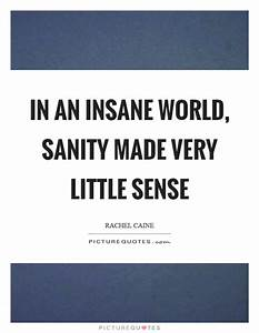 Insane Quotes And Sayings | www.pixshark.com - Images ...