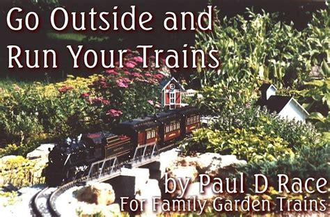 Family Garden Trains  Go Outside And Run Your Trains