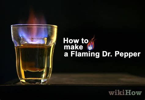 flaming dr pepper make a flaming dr pepper how to make best friends and memories