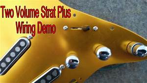 Two Volume Strat Plus Wiring Demo