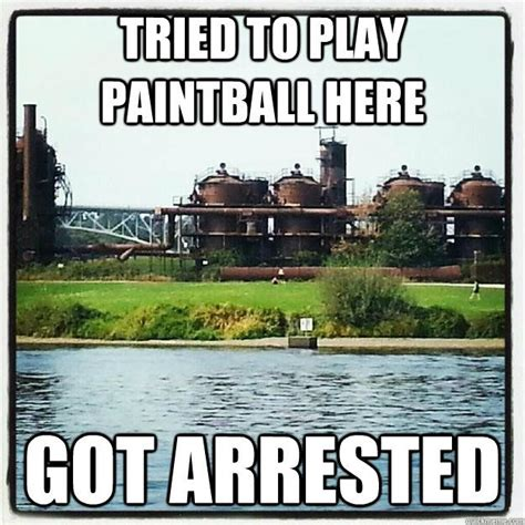 Paintball Memes - i love 10 things i hate about you wish you could do paintball here funny paintball stuff