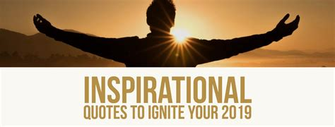 Inspirational Quotes To Ignite Your 2019