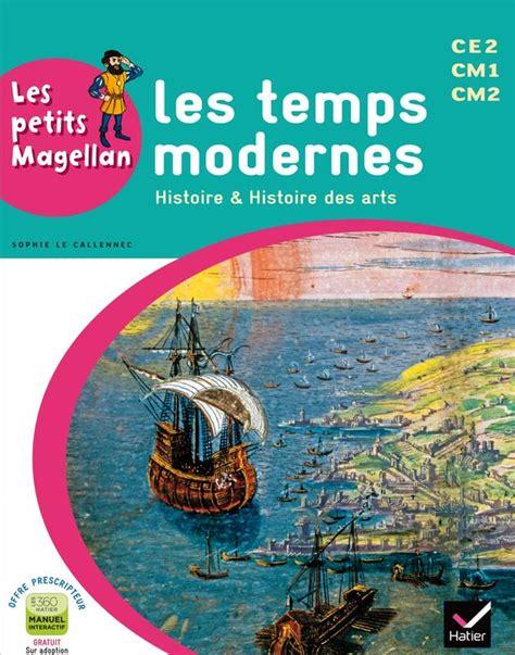 livre les petits magellan cycle 3 233 d 2014 les temps modernes manuel de l 233 l 232 ve emilie