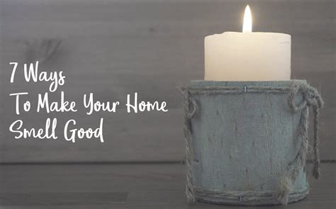freshen   ways    home smell good
