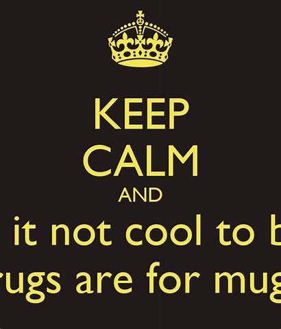 Drugs Say Cool Gangs Take Keep Calm