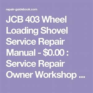 Jcb 403 Wheel Loading Shovel Service Repair Manual