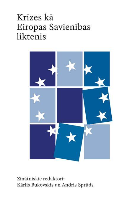 Krīzes kā Eiropas Savienības liktenis