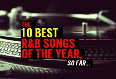 The Top 10 Best R&b Songs Of The Year, So Far