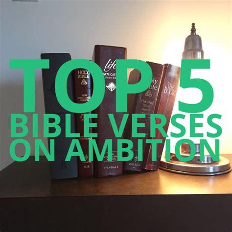 Top 5 Bible Verses-Ambition - Everyday Servant