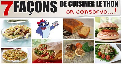cuisiner thon 7 ères de cuisiner santé avec le thon en conserve
