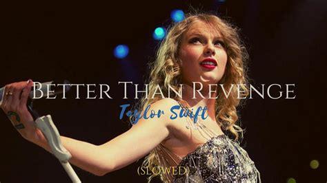 (slowed) Better Than Revenge • Taylor Swift - YouTube