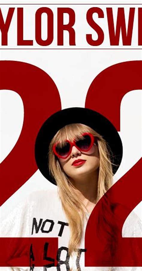 Taylor Swift: 22 (Video 2013) - IMDb