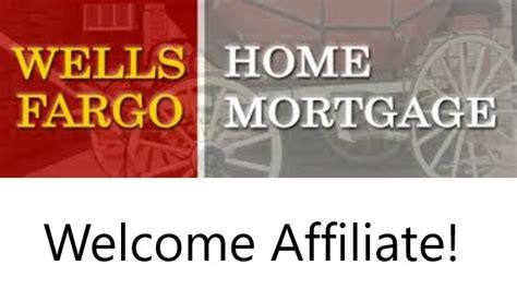 Well Fargo Home Mortgage by Welcome New Affiliate Fargo Home Mortgage