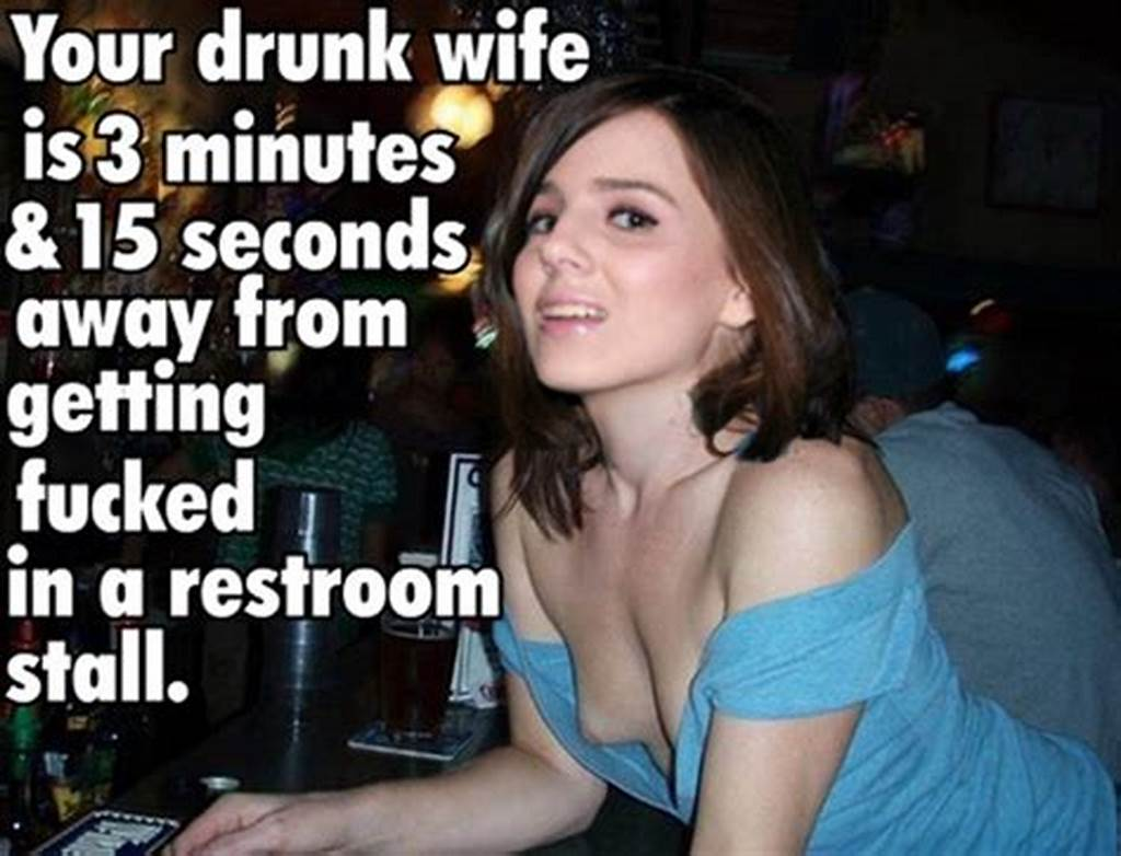 #Drunk #Wife #Sex #Caption