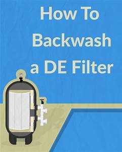 How To Backwash A Pool Filter