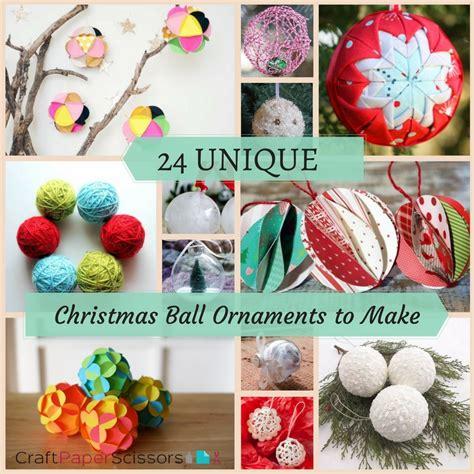 unique christmas ornaments to make 24 unique christmas ball ornaments to make craft paper scissors