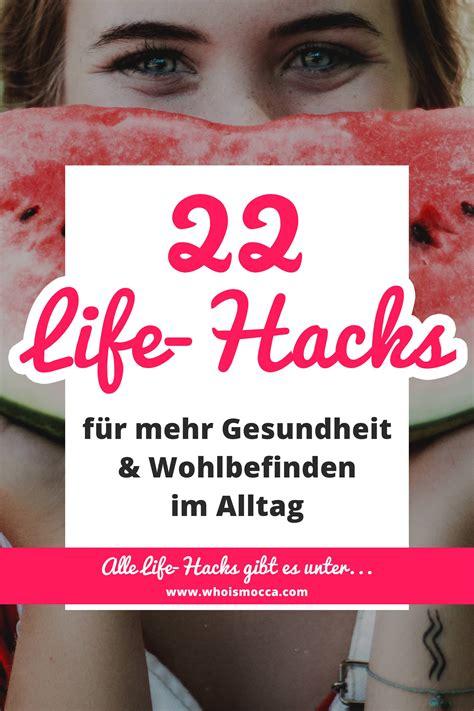 hacks alltag 22 sinnvolle hacks f 252 r mehr gesundheit und wohlbefinden im alltag