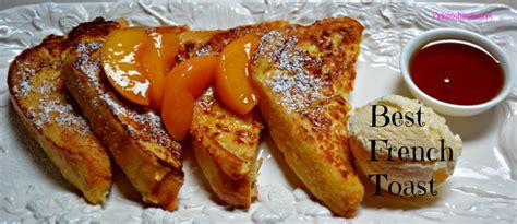 best toast the best french toast recipe ever mum s lounge