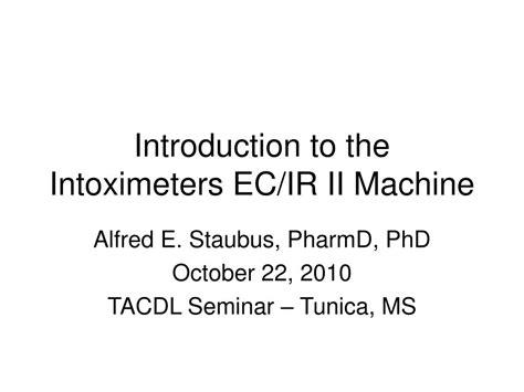 introduction   intoximeters ecir ii machine powerpoint  id