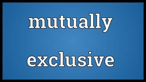 Mutually exclusive Meaning - YouTube