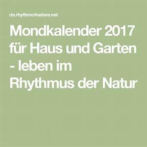 Mondkalender Für Pflanzen : mondkalender 2017 f r haus und garten leben im rhythmus der natur gartenpl ne pinterest ~ Orissabook.com Haus und Dekorationen