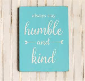 Sign Always Stay Humble and Kind