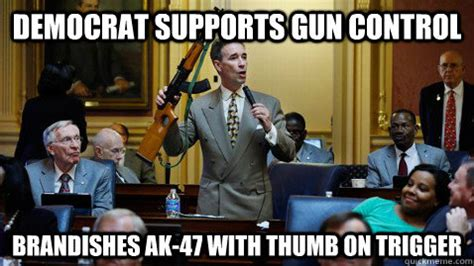 Anti Democrat Memes - anti gun control memes