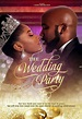 The Wedding Party (2016) | Casts, Crew, Photos, Video, and ...