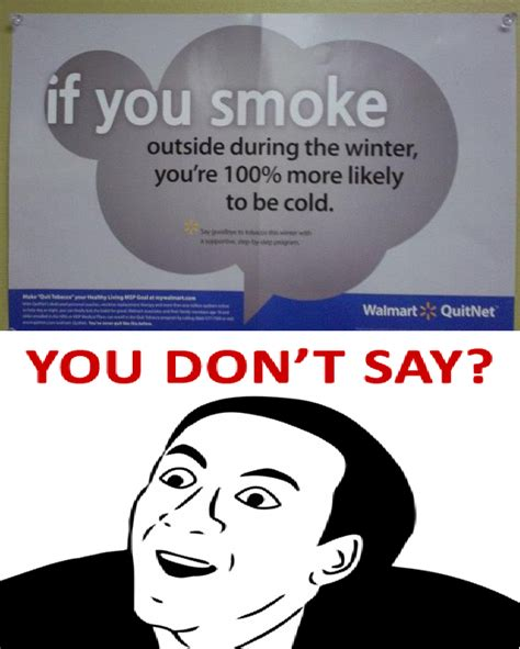 U Dont Say Meme - well i just learned something interesting when you smoke outside you don t say know