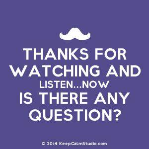 Thanks For Watching My Presentation Any Questions | www ...