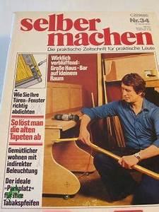 Selber Machen Zeitschrift : selber machen die praktische zeitschrift fuer praktische leute zvab ~ Watch28wear.com Haus und Dekorationen