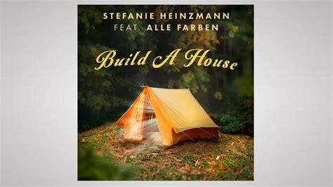 Build A House Von Stefanie Heinzmann Feat. Alle Farben