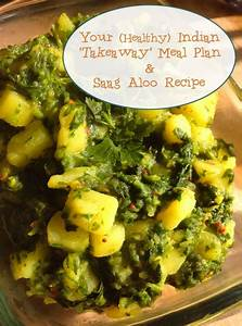 Your (Healthy) Indian 'Takeaway' Meal Plan & Saag Aloo ...