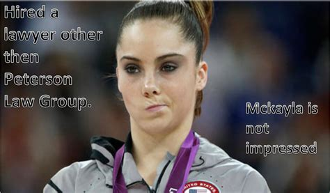 Mckayla Is Not Impressed Meme - hired a lawyer other than peterson law group mckayla is not impressed peterson law group
