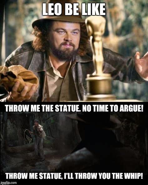 Indiana Jones Meme - image tagged in leonardo dicaprio indiana jones imgflip