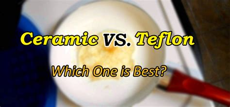 ceramic vs teflon non cookware stick which pan better coated materials than