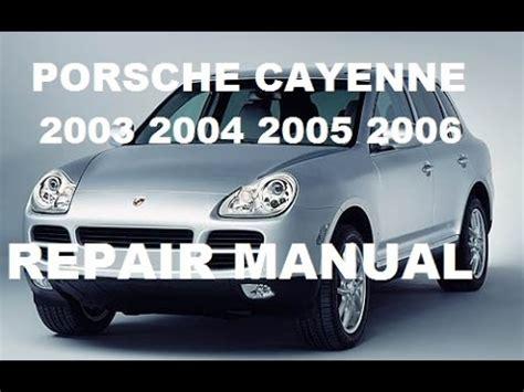 service repair manual free download 2005 porsche 911 free book repair manuals porsche cayenne 2003 2004 2005 2006 service manual repair manual youtube