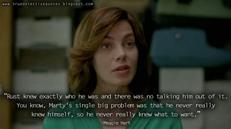 rust knew he exactly there marty know talking him detective true single maggie never really himself problem want hart