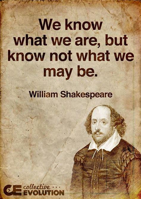 William Shakespeare Quotes William Shakespeare Quotes We What We Are But