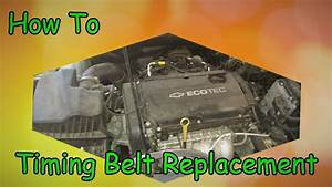 How To - Timing Belt Replacement 2012 Cruze