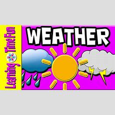 Learn The Weather For Kids  Weather Types  Weather English  Weather  Weather Children Youtube