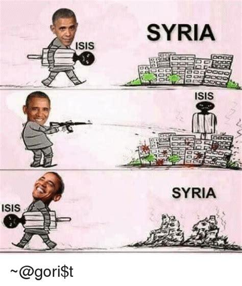 Syria Meme - isis isis syria isis oon syria gori t isis meme on sizzle