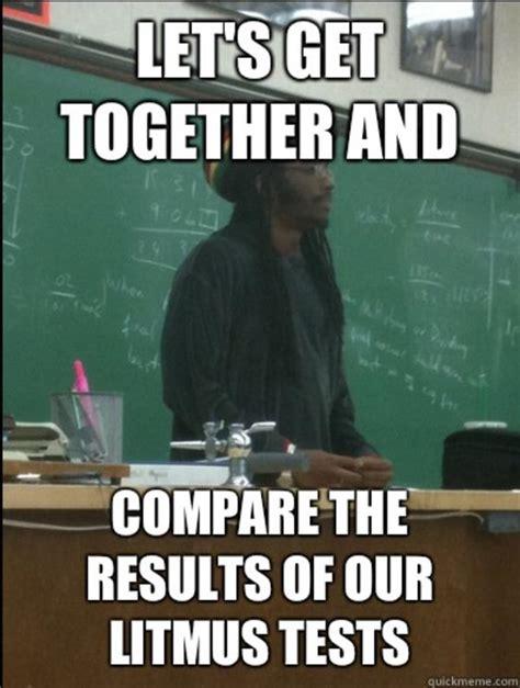 Science Teacher Meme - rasta science teacher www pixshark com images galleries with a bite