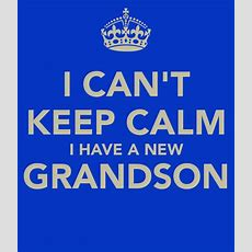I Can't Keep Calm I Have A New Grandson Poster  Suzie  Keep Calmomatic