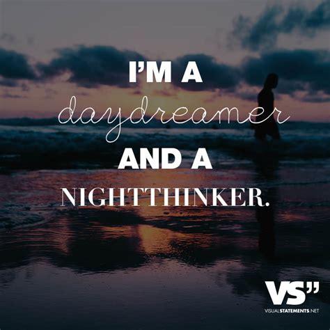 sprüche englisch leben i m a daydreamer and a nightthinker visual statements 174