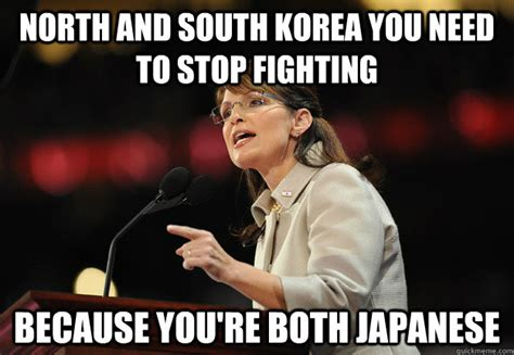 Meme Korea - north and south korea you need to stop fighting because you re both japanese misc quickmeme