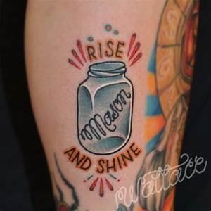 """Rise and Shine"" Mason Jar tattoo. Or, Moonshine jar ..."